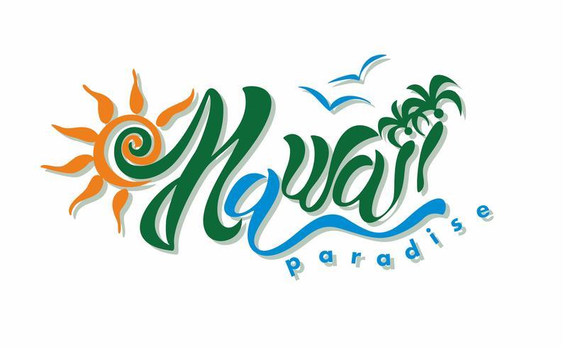Hawaii. Paradies. Beschriftung. Eine inspirierende Inschrift für die Reise- und Tourismusbranche. Logo.