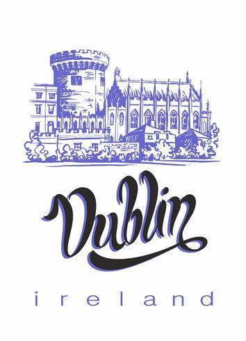 Dublin. Resa till Irland. Inspirerande bokstäver och skiss av Dublin Castle. Reklamskoncept för turistnäringen. Resa. Vektor.