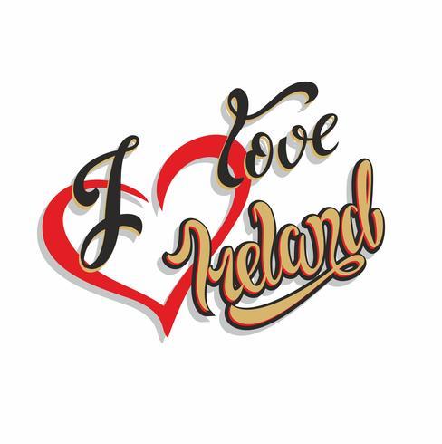 J'aime l'Irlande. Lettrage inspirant. Calligraphie. Écriture à la main. Cœurs. Concept design. Carte d'invitation. Vecteur