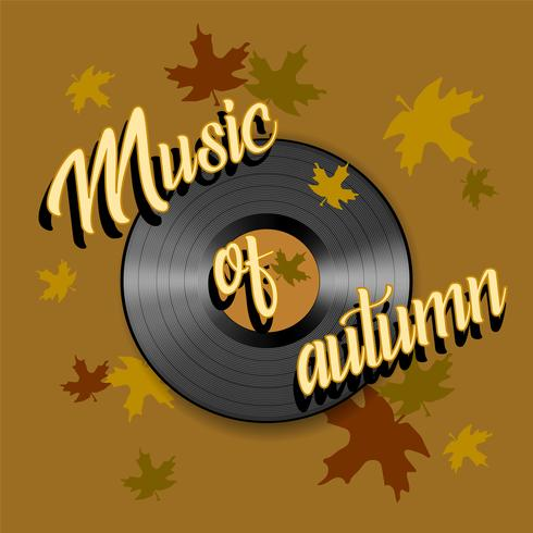 The music of autumn. Lettering. Gramophone record. Vector. vector