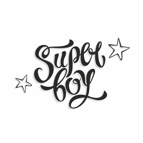 Super Boy. Lettrage de mode élégant. Lettrage inspirant pour les vêtements. Illustration de Stars.Vector.