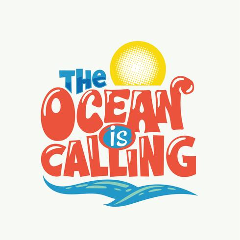 O oceano está chamando a frase. Citação de verão vetor