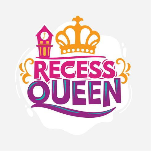 Recess Queen Phrase with Colorful Illustration. Back to School Quote vector