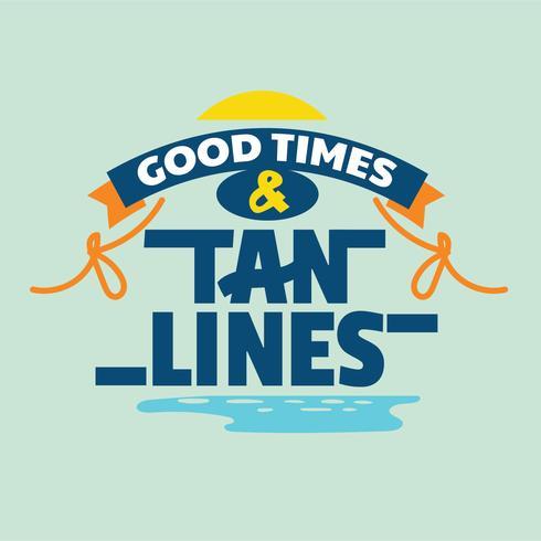 Good Times e Tan Lines Phrase. Citazione estiva