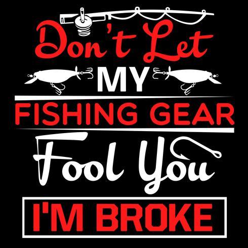 Låt inte mitt fiskeutrustning lura dig