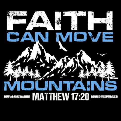 La fe puede mover montañas