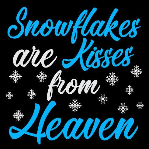 Snöflingor är kyssar från himlen
