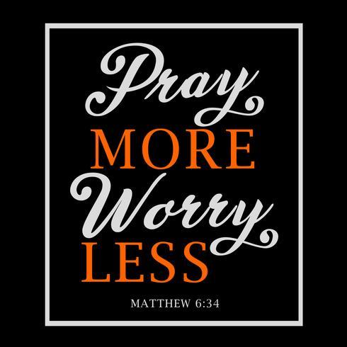 Prega di più, preoccupati di meno