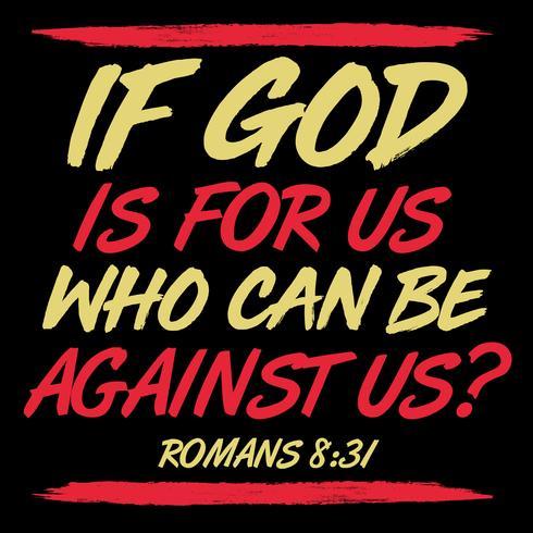 Si Dios está con nosotros, quién puede estar contra nosotros.