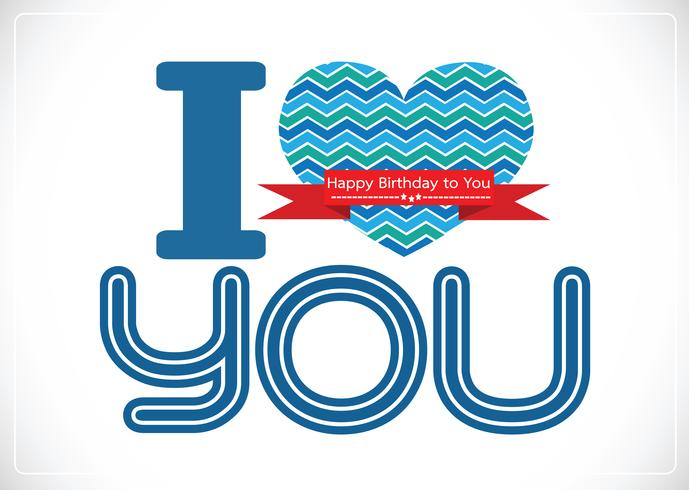 i love you and Happy birthday card idea design  vector