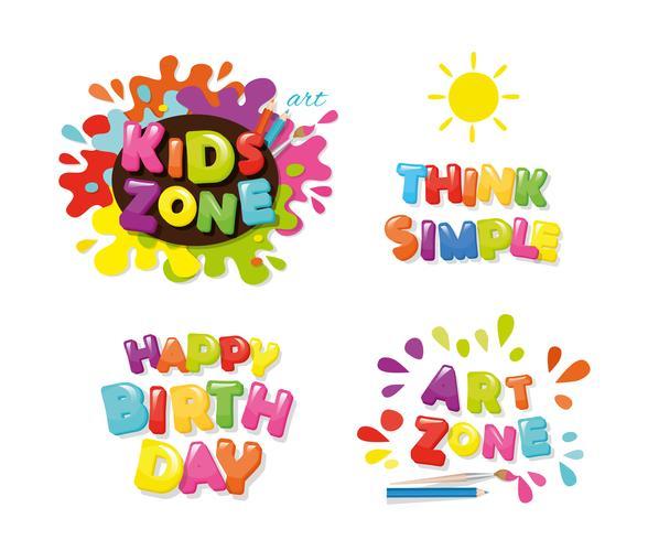 Lindo diseño para niños. Zona de arte, feliz cumpleaños, piensa simple. Dibujos animados de letras coloridas. Vector.