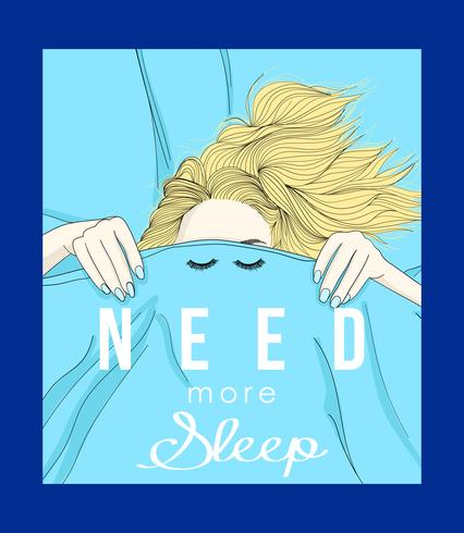 Hand drawn girl under covers with need more sleep text