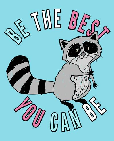Be The Best You Can Be Raccoon
