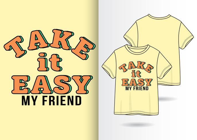 Diseño de camiseta dibujada a mano Take It Easy vector