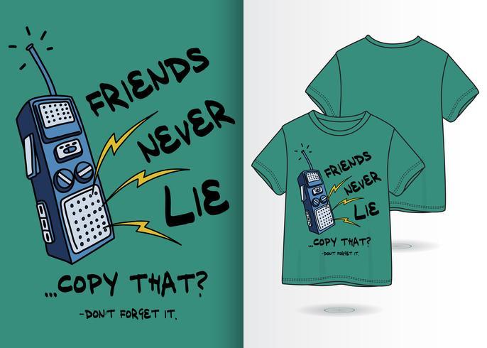 Freunde liegen nie Telefon Hand gezeichnetes T-Shirt Design vektor