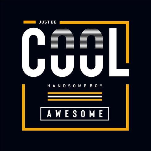 Diseño de camiseta de tipografía Just Be Cool