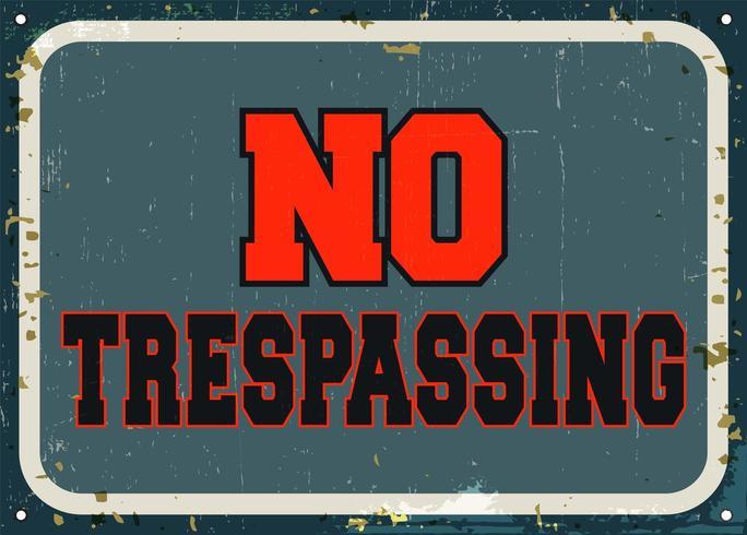 No trespassing - retro metal sign