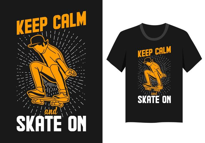 blijf kalm en skate op het ontwerp van de skateboardt-shirt vector