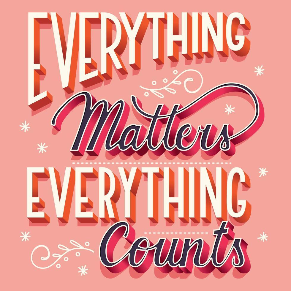 Todo importa, todo cuenta, tipografía de letras a mano, diseño de póster moderno vector