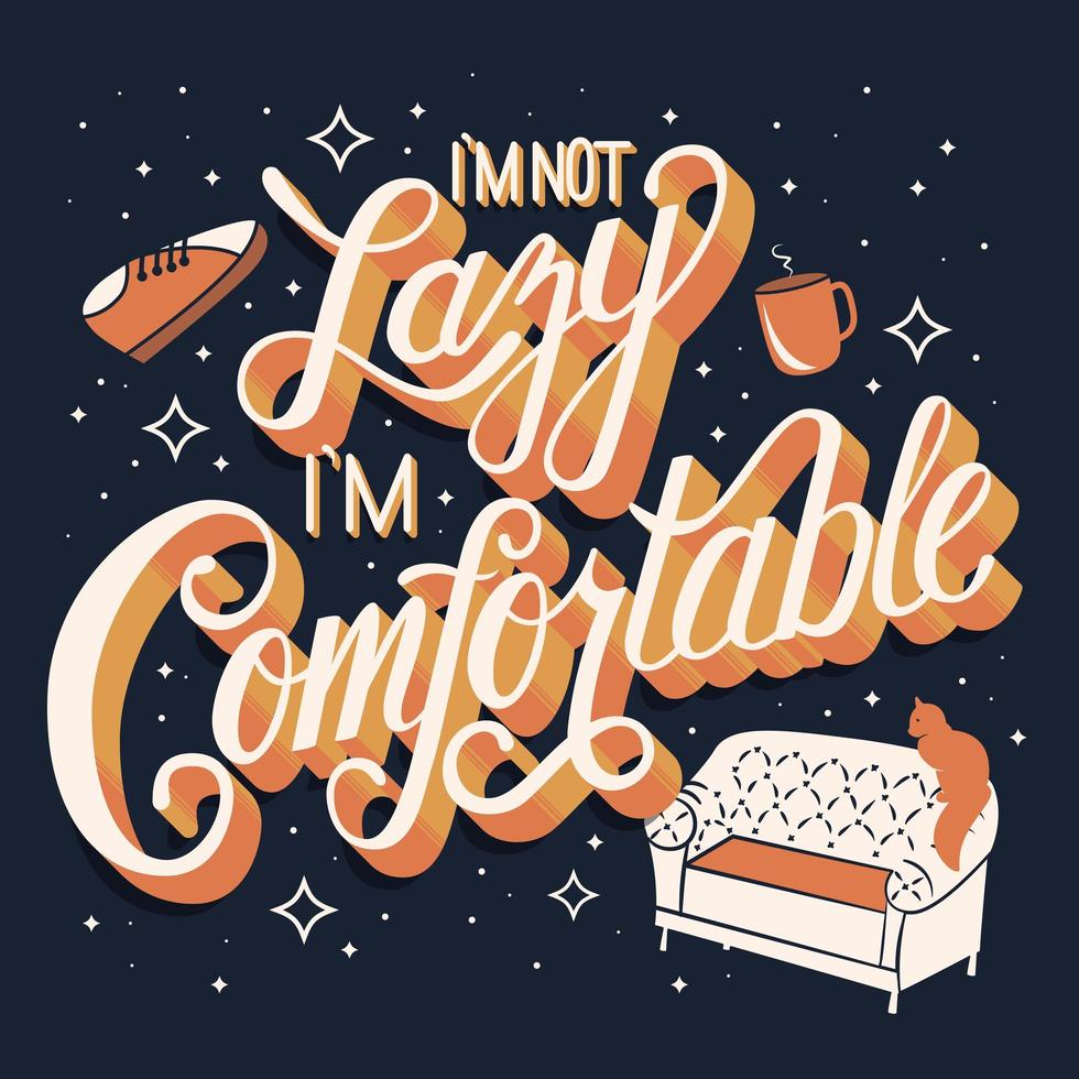 I'm not lazy I'm comfortable typography poster vector