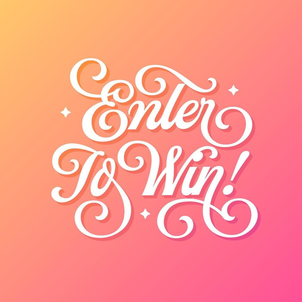 Enter To Win Calligraphy Typography vector