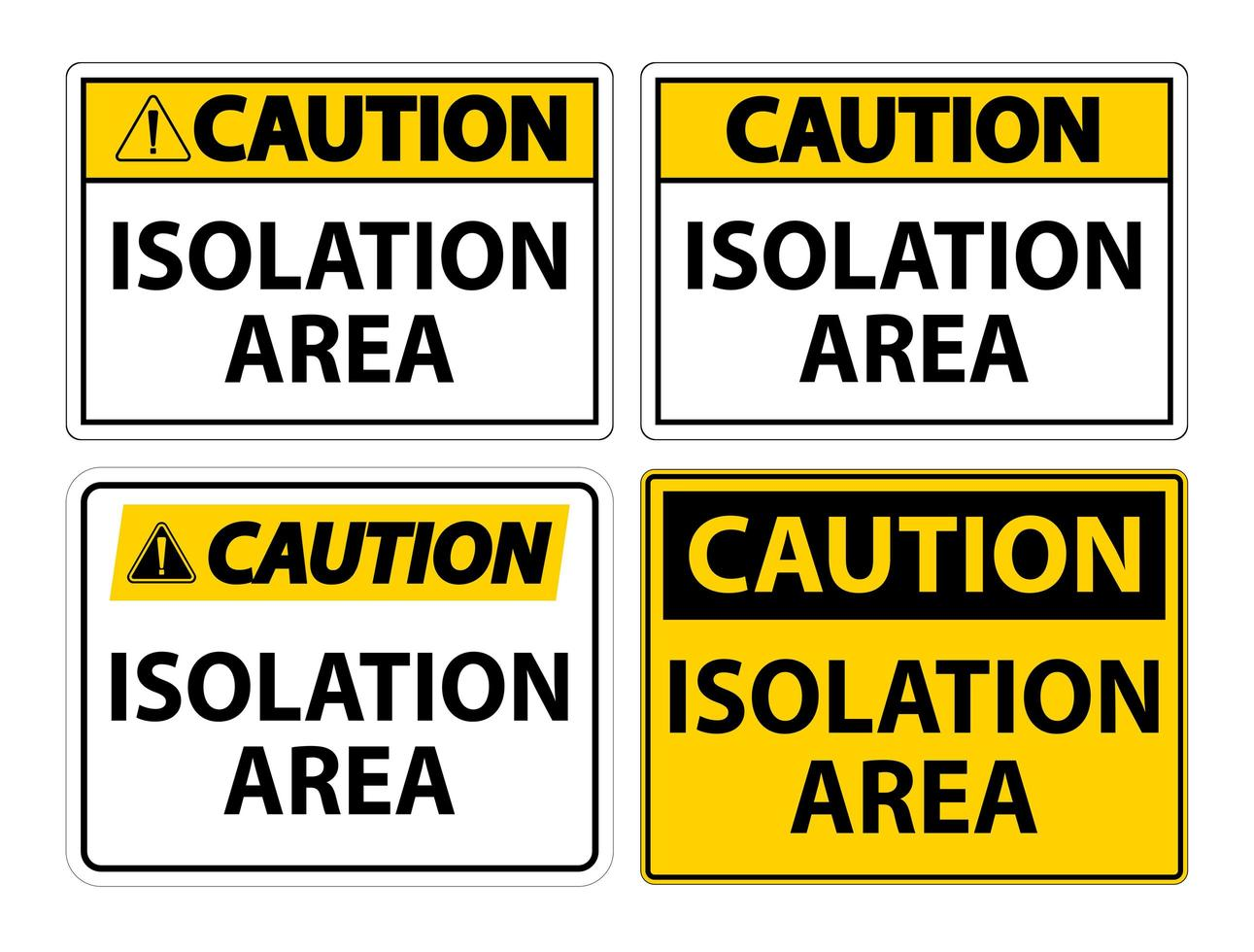 Caution Isolation Area Sign Set vector