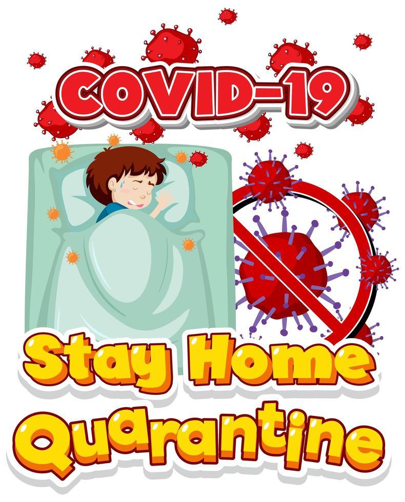 affiche de mise en quarantaine Covid-19 Restez à la maison avec un garçon malade vecteur
