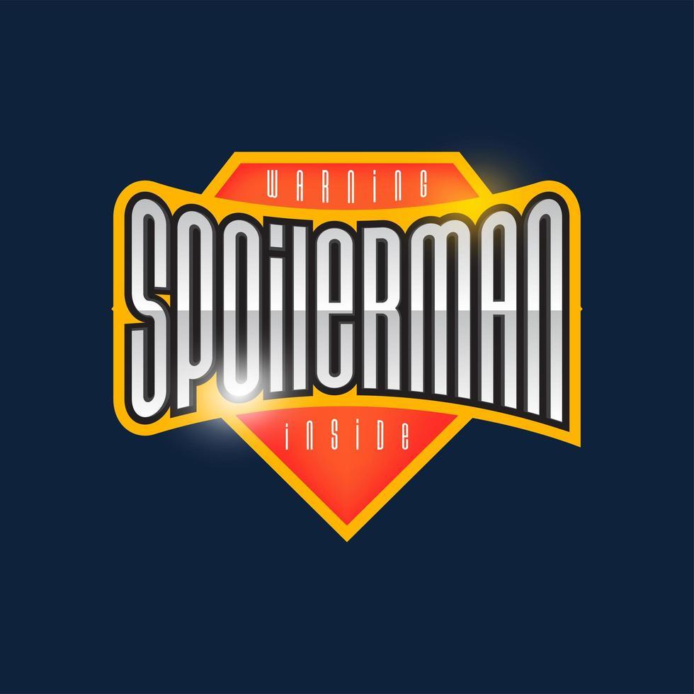 Spoilerman alert funny slogan. Sport style emblem typography. Super hero spoiler man logotype sticker for your t-shirt, print, apparel. vector