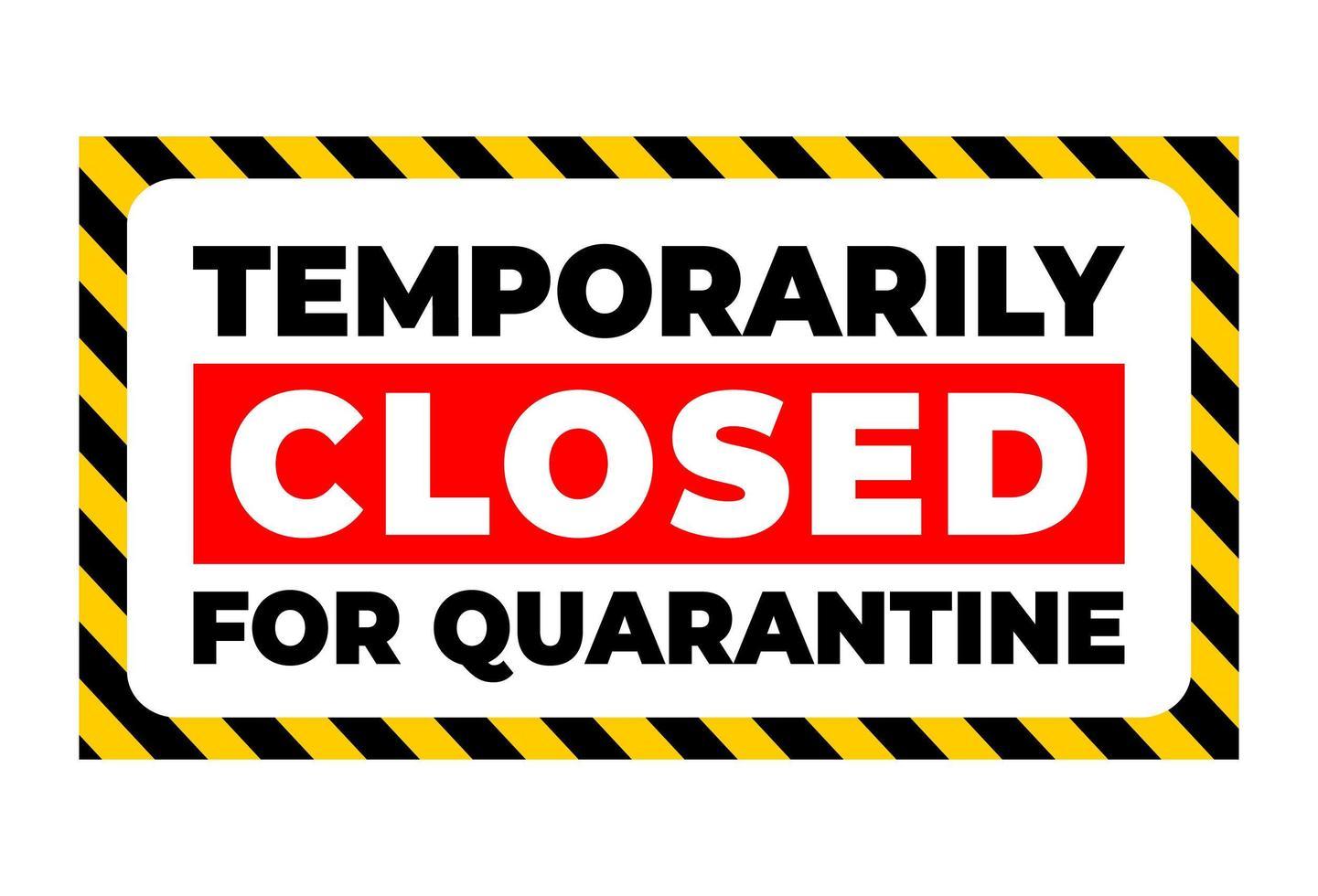 temporarily closed for quarantine vector