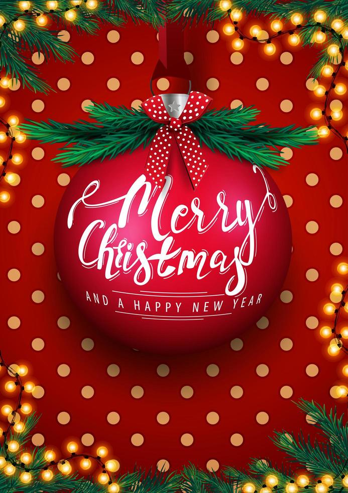 Merry Christmas and Happy New Year, red postcard with big Christmas ball with lettering, garland, polka dot texture, christmas tree and red bow vector