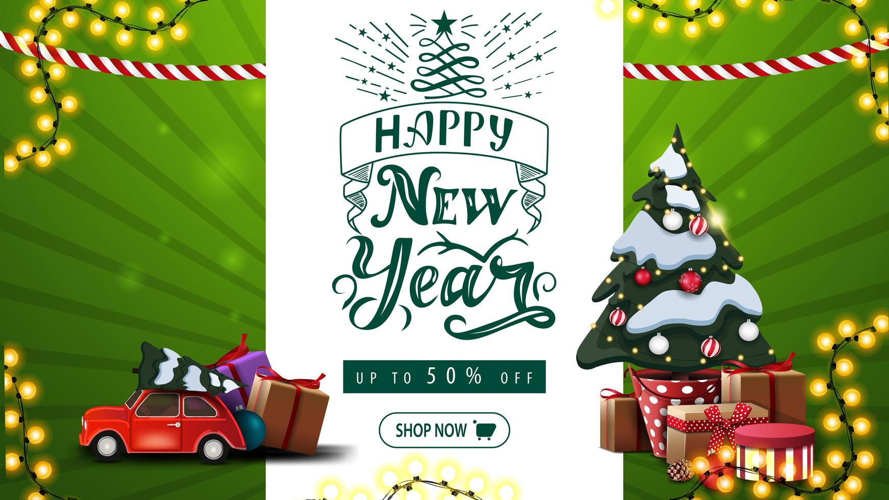 Happy New Year, up to 50 off, green greeting and discount banner with beautiful lettering, garlands, Christmas tree in a pot with gifts and red vintage car carrying Christmas tree vector