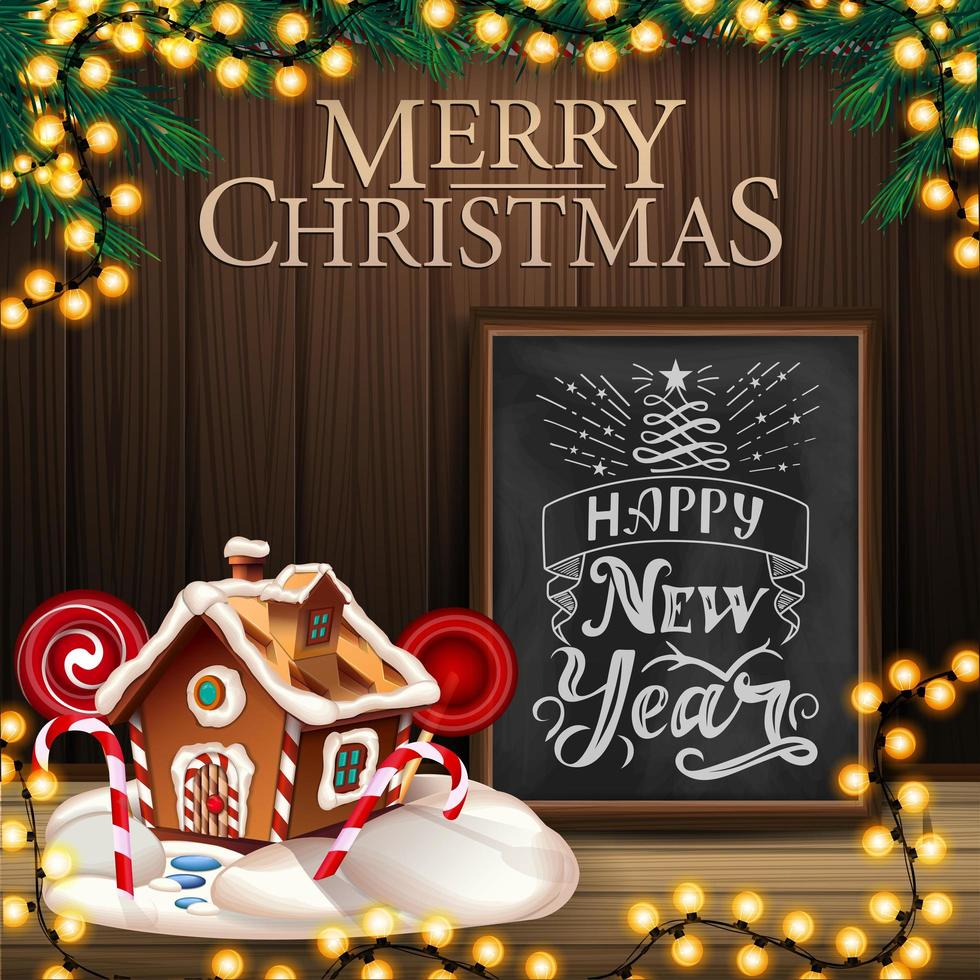 Merry Christmas and Happy New Year, square greeting postcard with wooden wall, garland, chalkboard with lettering and Christmas gingerbread house vector