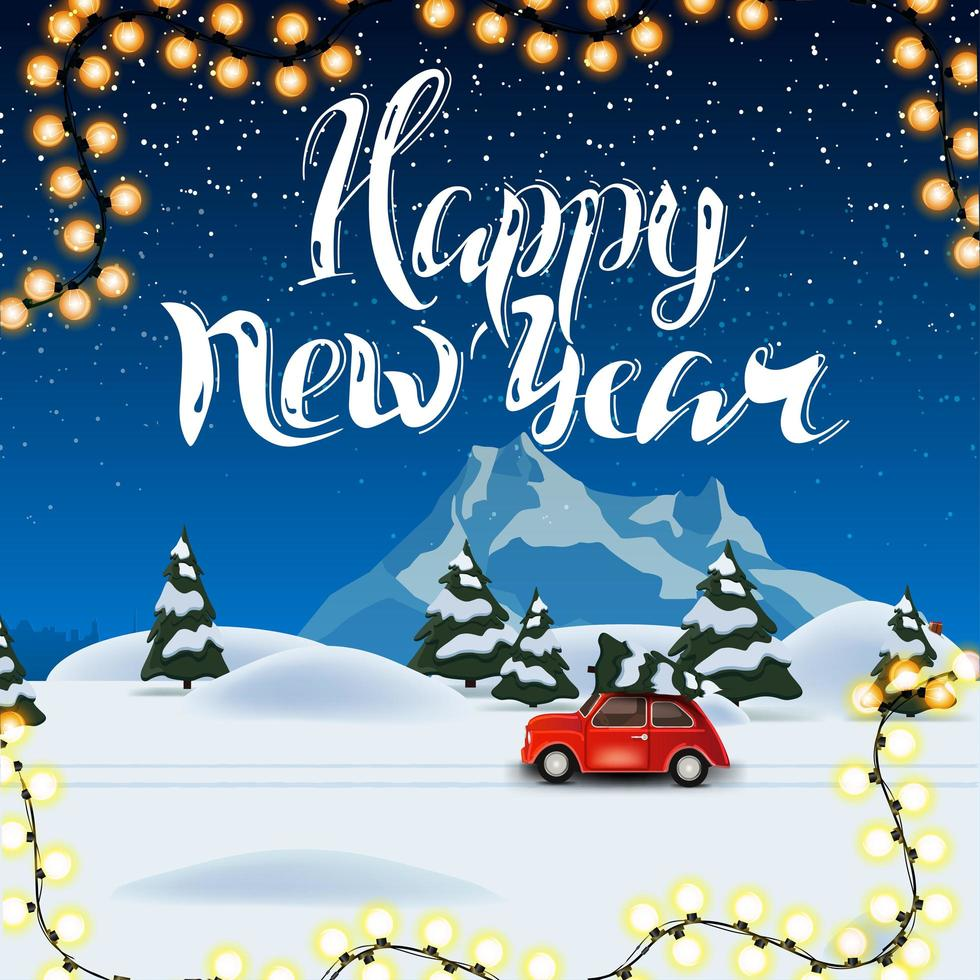 Happy New Year, square beautiful postcard with night winter landscape on background and red vintage car carrying Christmas tree vector