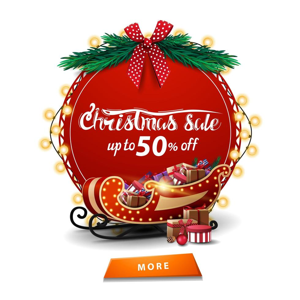 Christmas sale, up to 50 off, round red discount banner with garland, Christmas tree branches, button and Santa Sleigh with presents isolated on white background vector