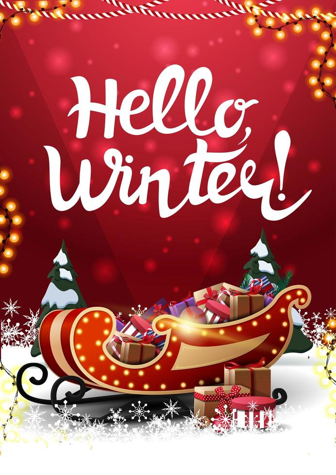 Hello, winter, vertical red postcard with snowdrifts, pines, garlands and Santa sleigh with presents vector