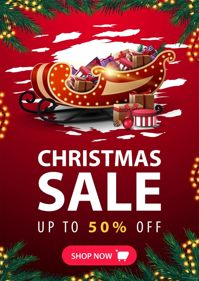 Christmas sale, up to 50 off, vertical red discount banner with abstract reggad shape, garland frame, frame made of Christmas tree branches, button and Santa Claus sleigh with pile of presents vector