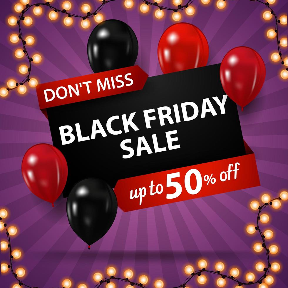 Don't miss, Black Friday sale, up to 50 off. Discount web banner. vector