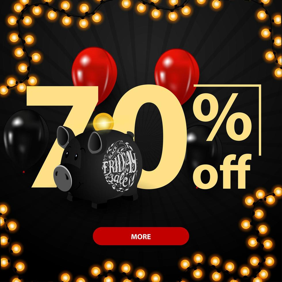 Black Friday sale, up to 70 off, discount banner with large numbers, piggy bank and balloons vector