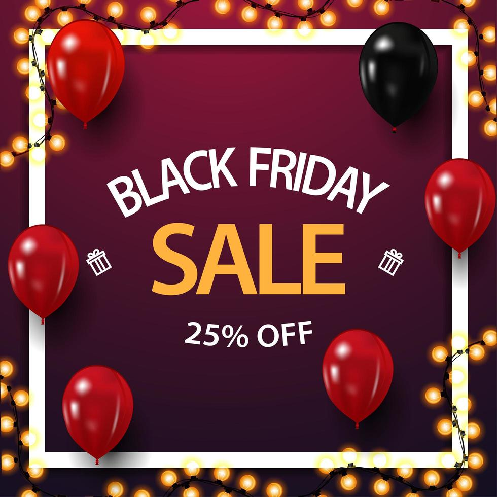 Black Friday sale, up to 25 off, pink discount banner with balloons and garland frame vector