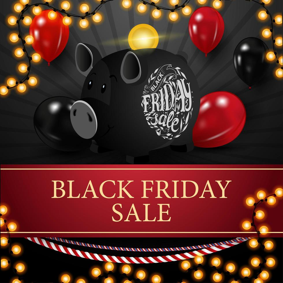 Black Friday sale, black square discount banner with piggy bank and balloons. vector