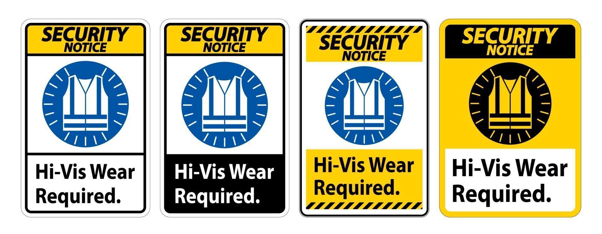 Security Notice Sign Hi-Vis Wear Required set vector