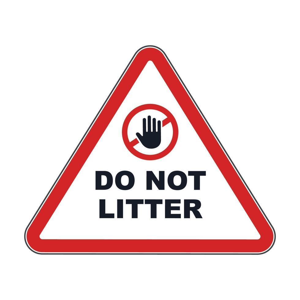letrero rojo triangular no tirar basura. símbolo de advertencia. ilustración vectorial plana. vector