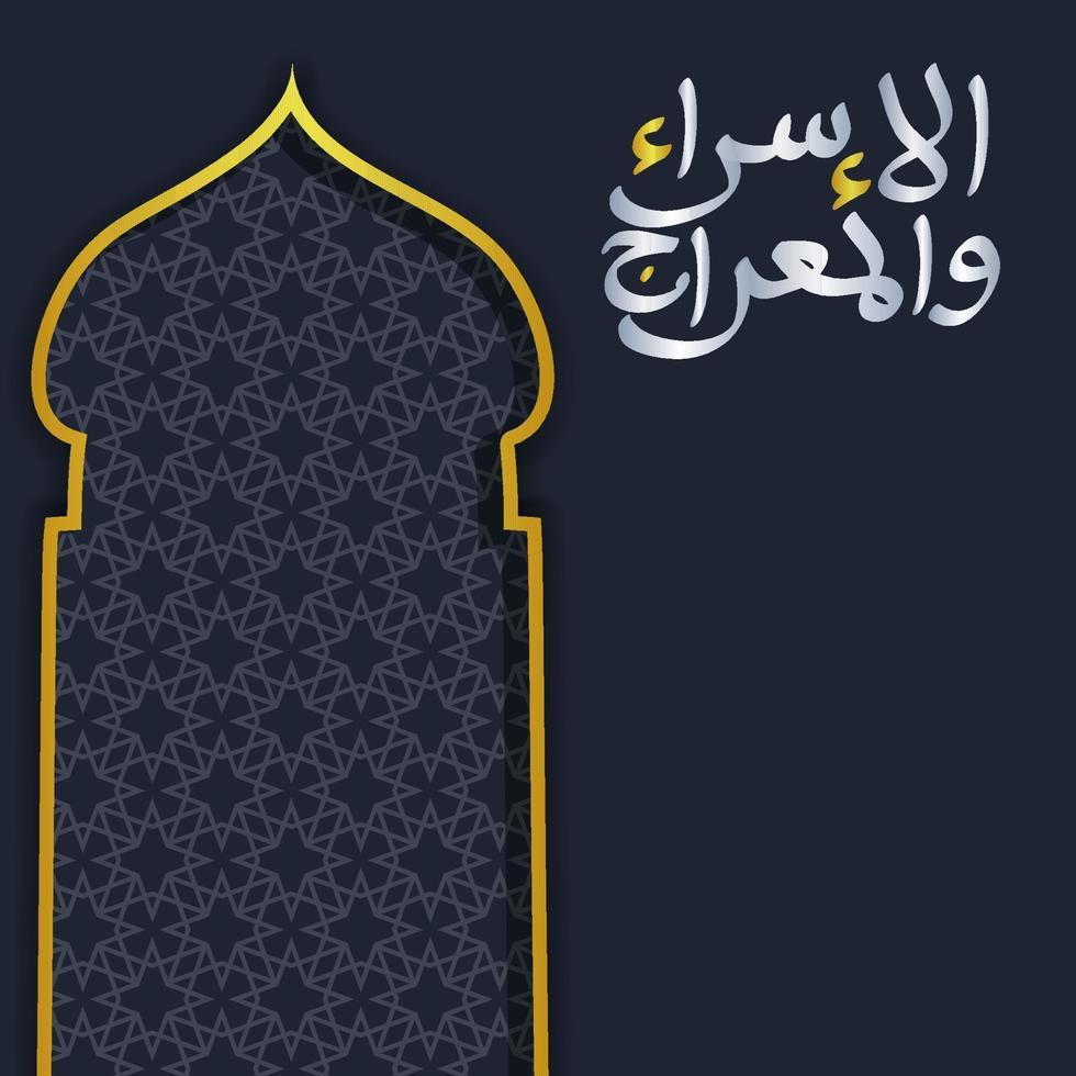 isra y mi'raj escritos en caligrafía árabe con decoración islámica se pueden utilizar para tarjetas de felicitación. vector