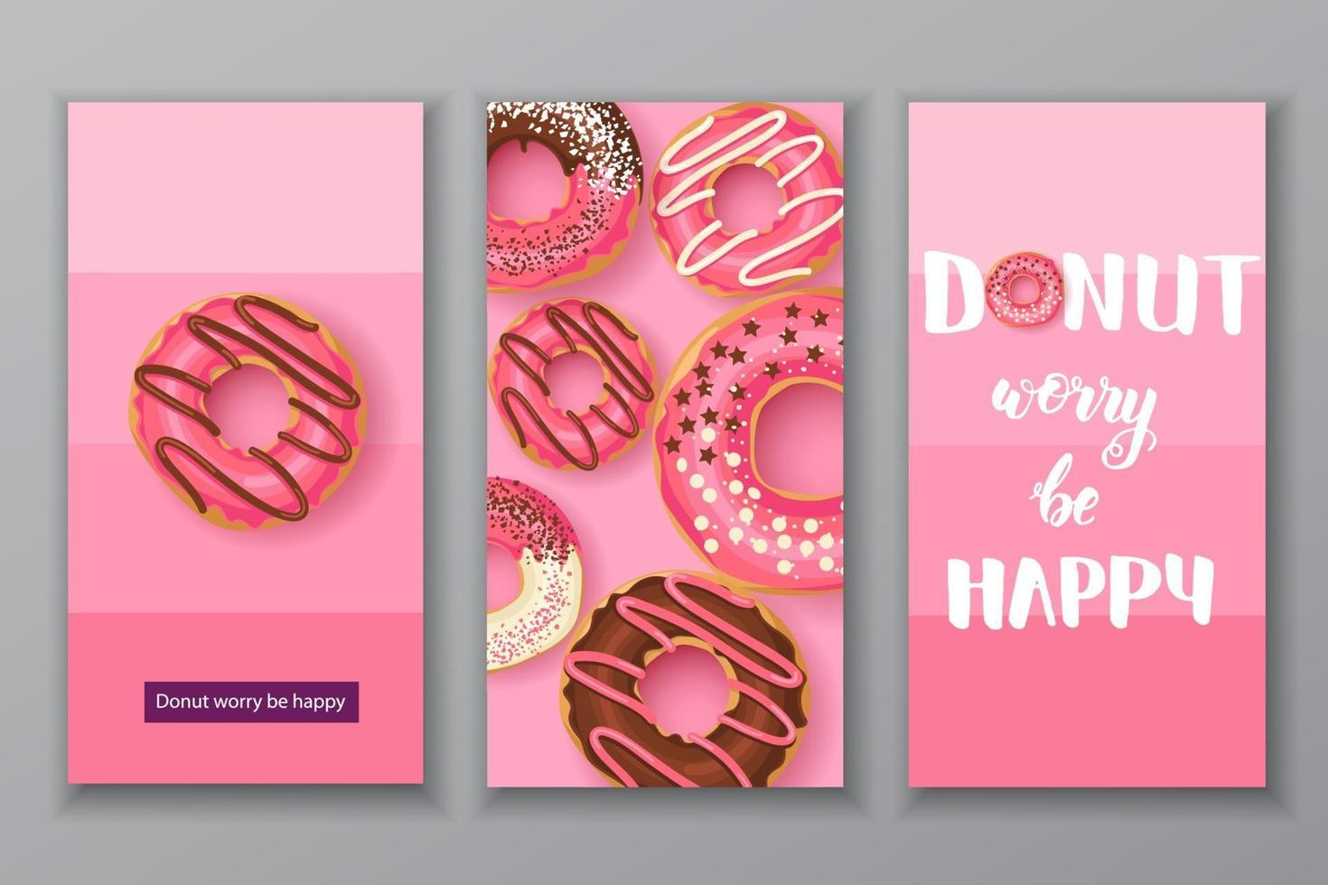 Sweet banners with Hand made lettering -Donut worry be happy with pink glazed donuts with chocolate and powder. Food design. Can be used for layout, advertising and web design. vector