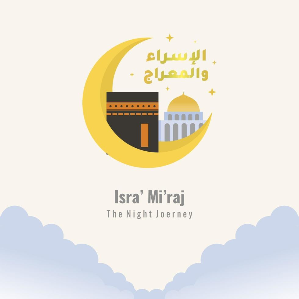 al-isra 'wal mi'raj caligrafía árabe islámica. diseño de tarjetas de felicitación con mezquita, ka'bah y luna creciente de color dorado. la historia de los musulmanes sobre mohammad prohet en el viaje nocturno vector