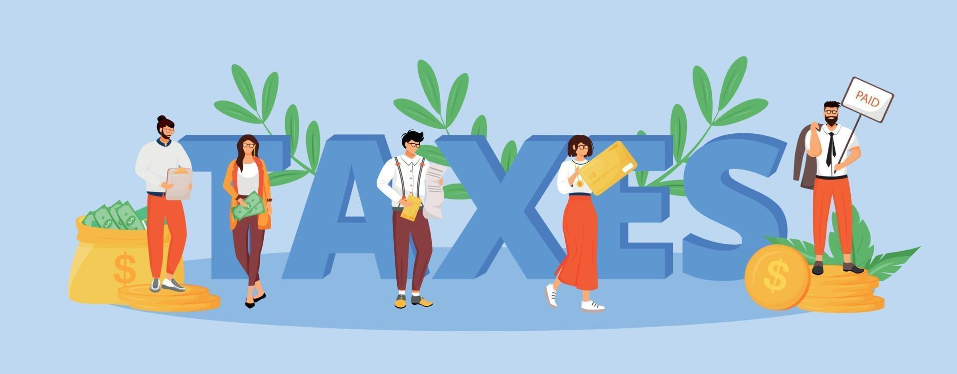 Taxes word concepts flat color vector banner. Isolated typography with tiny cartoon characters. Taxation policy, legal obligation. Utility bills and income taxes payment creative illustration on blue