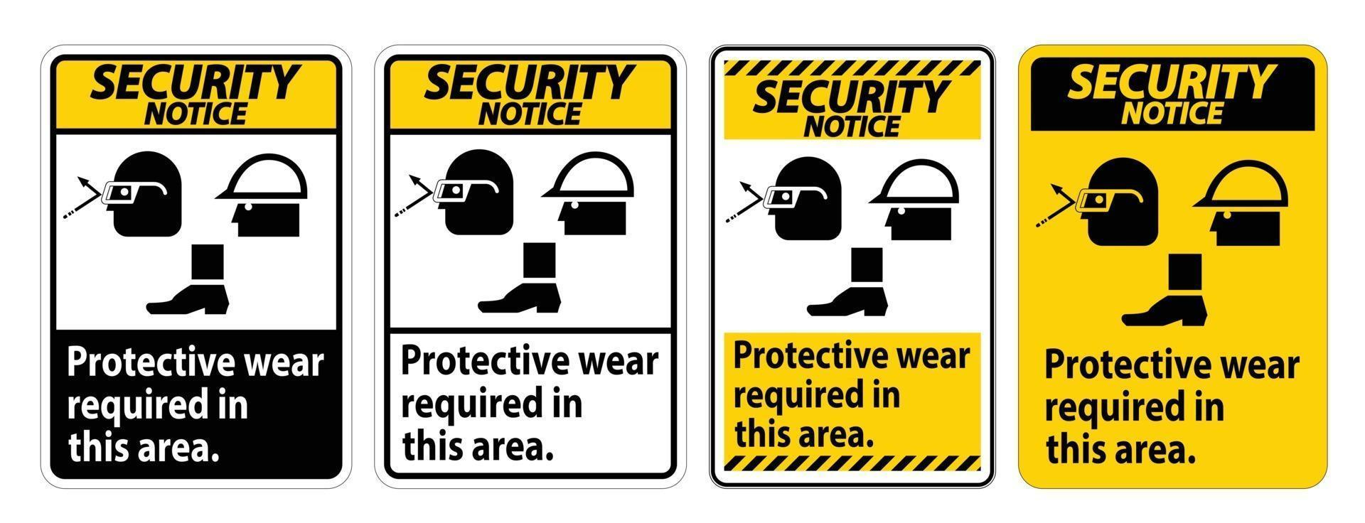Security Notice Sign Protective Wear Is Required In This Area.With Goggles, Hard Hat, And Boots Symbols on white background vector