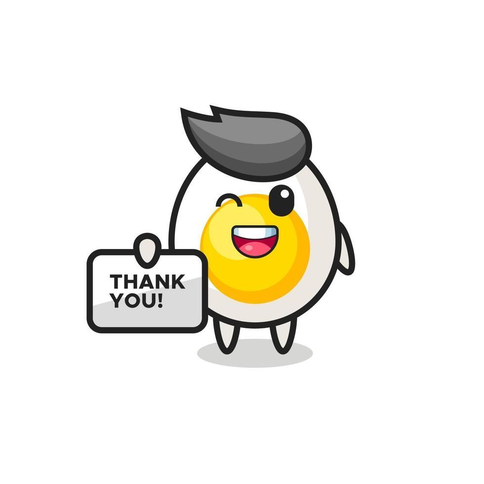 la mascota del huevo cocido sosteniendo una pancarta que dice gracias vector