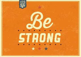 Be Strong Vector Background