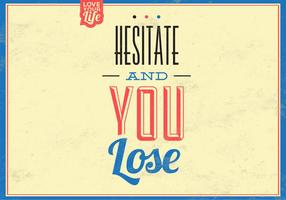 Hesitate en Lose Vector Background